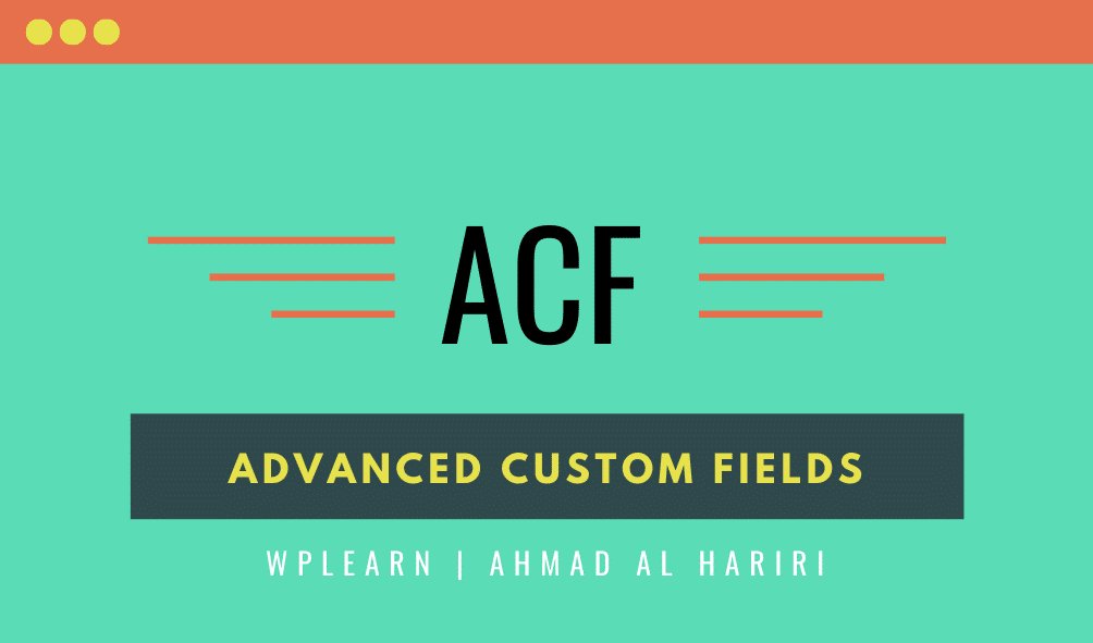 شرح اضافة ACF Advanced Custom Fields  في ووردبريس