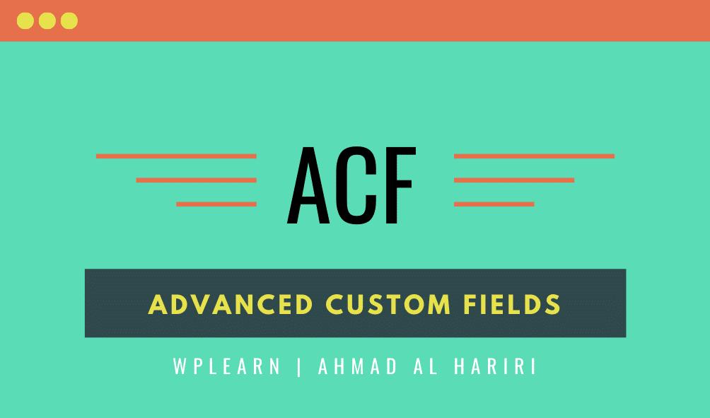 Explanation of the ACF Advanced Custom Fields plugin in WordPress