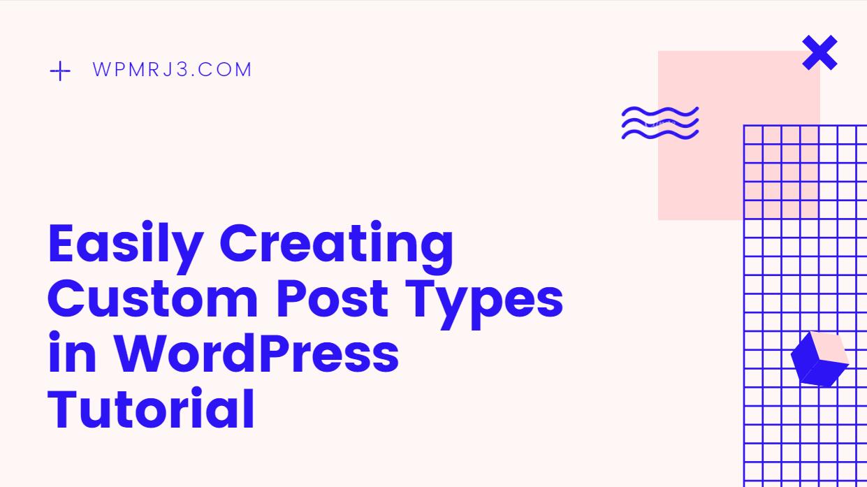 Creating Custom Post type in WordPress – Tutorial Series